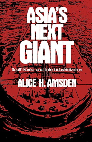 9780195076035: Asia's Next Giant: South Korea and Late Industrialization (Oxford Paperbacks)