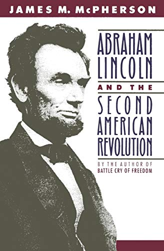 9780195076066: Abraham Lincoln and the Second American Revolution
