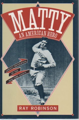 Matty, an American Hero : Christy Mathewson of the New York Giants