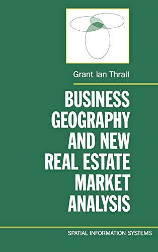 Business Geography and New Real Estate Market: Grant Ian Thrall