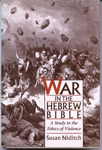 9780195076387: War in the Hebrew Bible: A Study in the Ethics of Violence
