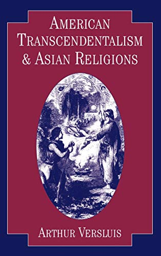 9780195076585: American Transcendentalism and Asian Religions (Religion in America)