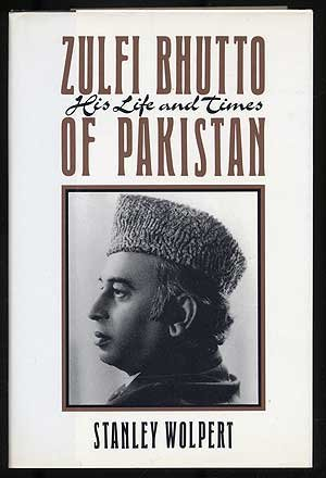 Zulfi Bhutto of Pakistan: His Life and Times (9780195076615) by Stanley Wolpert