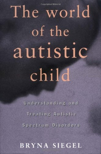 9780195076677: The World of the Autistic Child: Understanding and Treating Autistic Spectrum Disorders