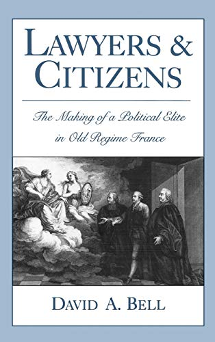 9780195076707: Lawyers and Citizens: The Making of a Political Elite in Old Regime France