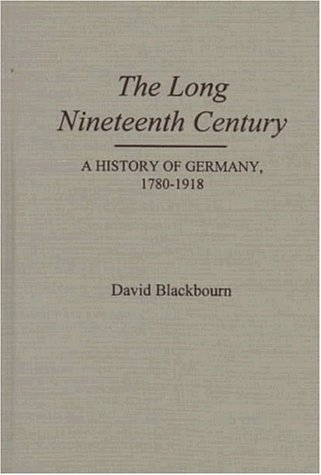 9780195076714: The Long Nineteenth Century: A History of Germany, 1780-1918