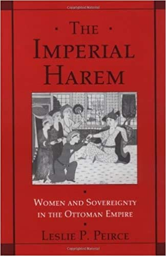The Imperial Harem: Women and Sovereignty in: Peirce, Leslie P.
