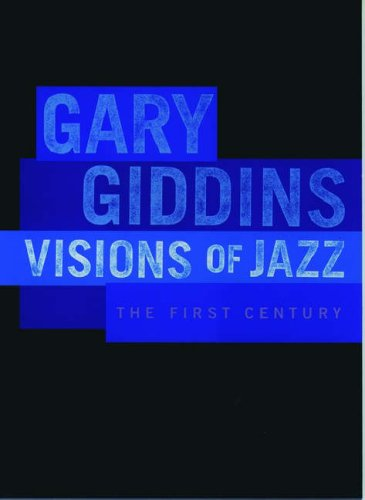 VISIONS OF JAZZ: THE FIRST CENTURY: GIDDINS, Gary