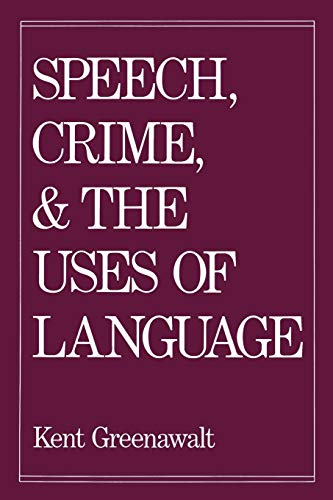 9780195077117: Speech, Crime, and the Uses of Language