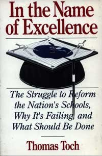 9780195077179: In the Name of Excellence: The Struggle to Reform the Nation's Schools, Why It's Failing, and What Should Be Done