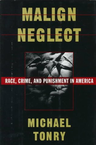 9780195077209: Malign Neglect: Race, Crime, and Punishment in America