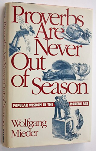 9780195077285: Proverbs Are Never Out of Season: Popular Wisdom in the Modern Age