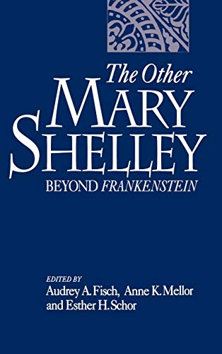 9780195077407: The Other Mary Shelley: Beyond Frankenstein