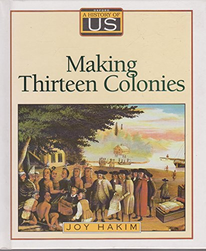 9780195077476: Making Thirteen Colonies (A History of Us)