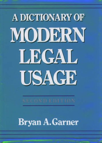 A Dictionary of Modern Legal Usage (0195077695) by Bryan A. Garner