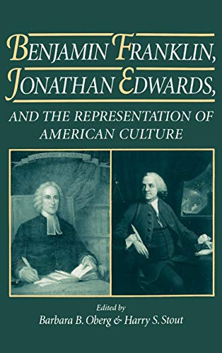 9780195077759: Benjamin Franklin, Jonathan Edwards, and the Representation of American Culture