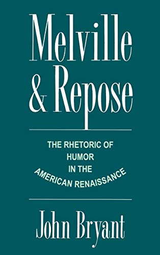 9780195077827: Melville and Repose: The Rhetoric of Humor in the American Renaissance