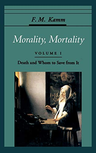 9780195077896: Morality, Mortality: Volume I: Death and Whom to Save from It (Oxford Ethics Series)