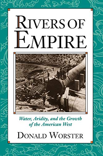 9780195078060: Rivers of Empire: Water, Aridity, and the Growth of the American West