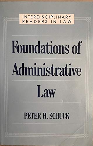 9780195078138: Foundations of Administrative Law (Interdisciplinary Readers in Law Series)