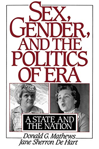 9780195078527: Sex, Gender, and the Politics of ERA: A State and the Nation