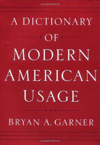 A Dictionary of Modern American Usage: Bryan A. Garner