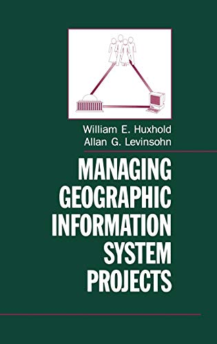 9780195078695: Managing Geographic Information System Projects (Spatial Information Systems)