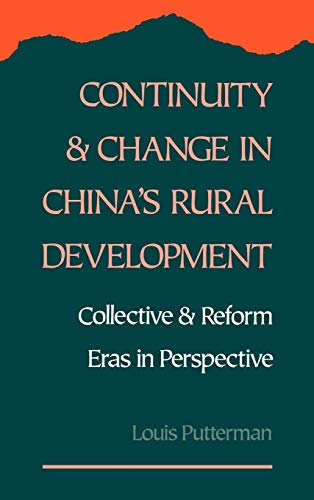9780195078725: Continuity and Change in China's Rural Development: Collective and Reform Eras in Perspective
