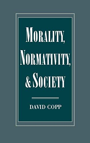 9780195078794: Morality, Normativity, and Society