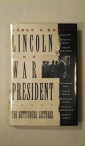 9780195078916: Lincoln, the War President: The Gettysburg Lectures (Gettysburg Civil War Institute Books)