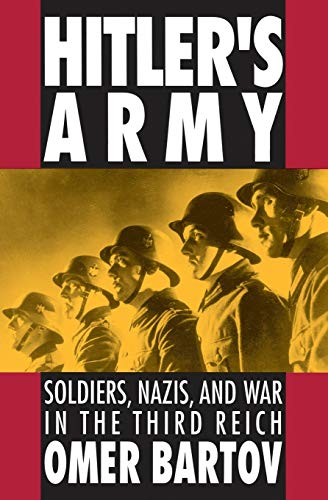 9780195079036: Hitler's Army: Soldiers, Nazis, and War in the Third Reich (Oxford Paperbacks)