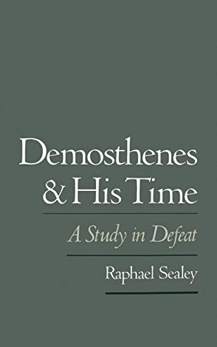 9780195079289: Demosthenes and His Time: A Study in Defeat