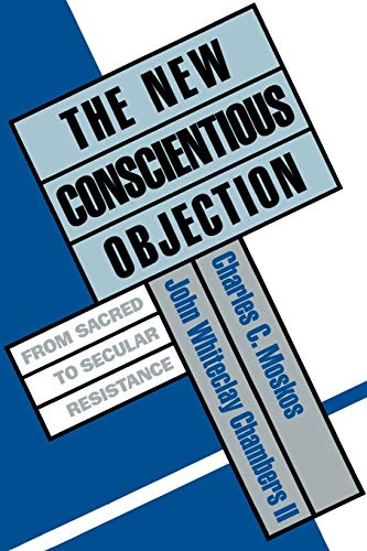9780195079555: The New Conscientious Objection: From Sacred to Secular Resistance