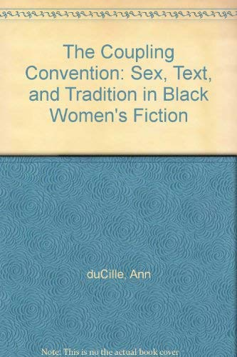 9780195079722: The Coupling Convention: Sex, Text and Tradition in Black Women's Fiction