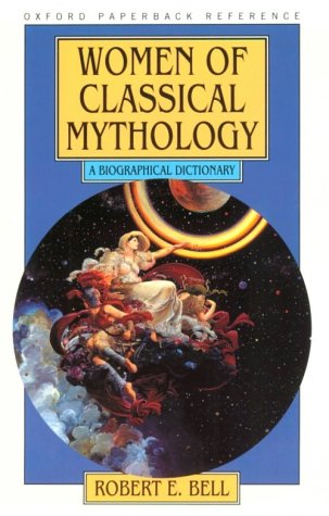 9780195079777: Women of Classical Mythology: A Biographical Dictionary (Oxford Paperback Reference)