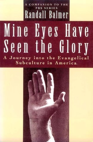 9780195079852: Mine Eyes Have Seen the Glory: A Journey into the Evangelical Subculture in America