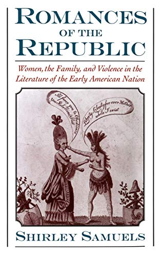 9780195079883: Romances of the Republic: Women, the Family, and Violence in the Literature of the Early American Nation