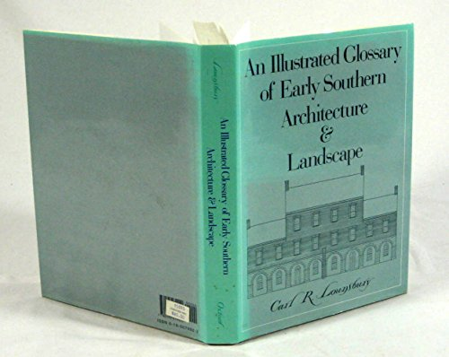 9780195079920: An Illustrated Glossary of Early Southern Architecture and Landscape