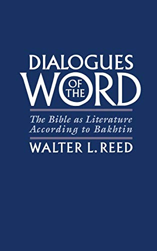 Dialogues of the Word: The Bible As Literature According to Bakhtin