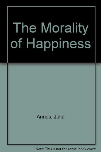 9780195079999: The Morality of Happiness