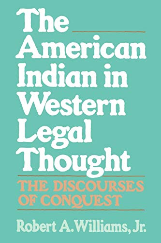 9780195080025: The American Indian in Western Legal Thought: The Discourses of Conquest