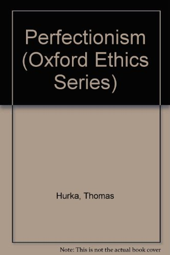9780195080148: Perfectionism (Oxford Ethics Series)