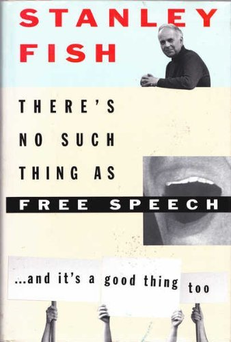 9780195080186: There's No Such Thing as Free Speech: And it's a Good Thing, Too