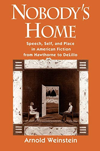 9780195080223: Nobody's Home: Speech, Self, and Place in American Fiction from Hawthorne to DeLillo