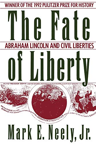 9780195080322: The Fate of Liberty: Abraham Lincoln and Civil Liberties