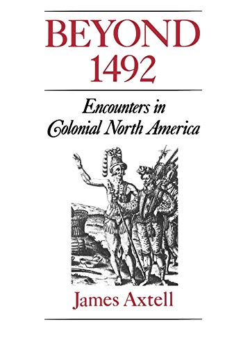 9780195080339: Beyond 1492: Encounters in Colonial North America