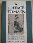 9780195080445: A Preface to Mark: Notes on the Gospel in Its Literary and Cultural Settings