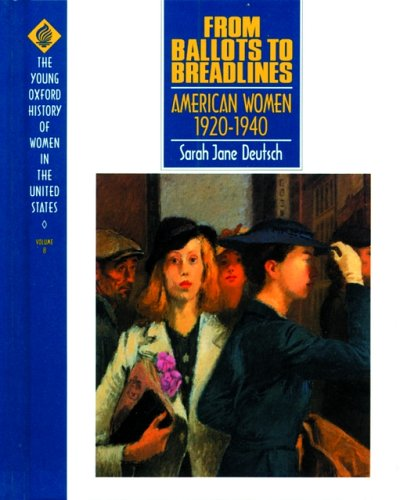 9780195080636: From Ballots to Breadlines: American Women 1920-1940 (Young Oxford History of Women in the United States)