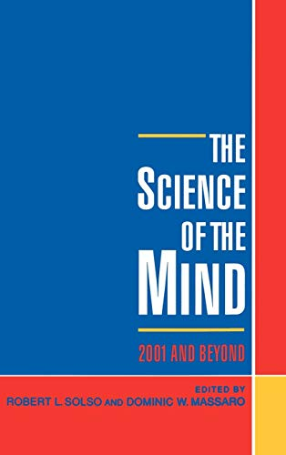 The Science of the Mind: 2001 and: SOLSO, Robert L.