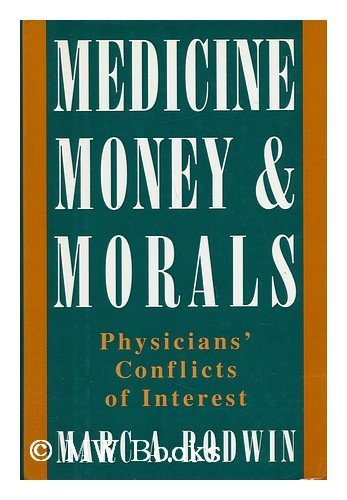 9780195080964: Medicine, Money, and Morals: Physicians' Conflicts of Interest